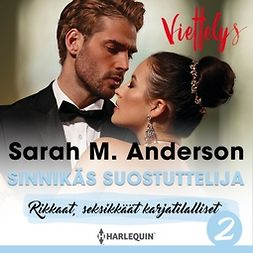 Anderson, Sarah M. - Sinnikäs suostuttelija, äänikirja