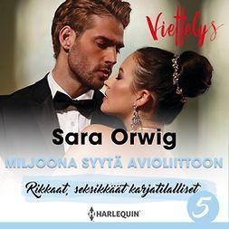 Orwig, Sara - Miljoona syytä avioliittoon, äänikirja