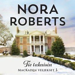 Roberts, Nora - Tie takaisin, äänikirja