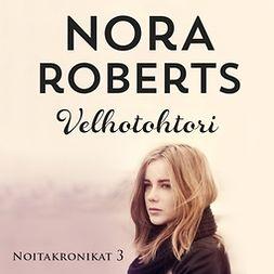 Roberts, Nora - Velhotohtori, äänikirja