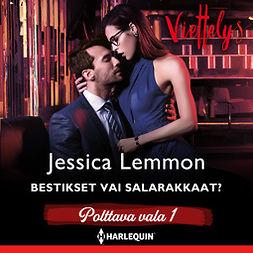 Lemmon, Jessica - Bestikset vai salarakkaat?, äänikirja