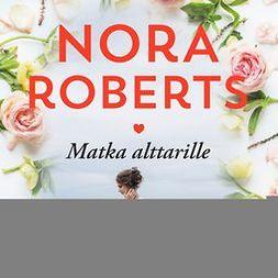 Roberts, Nora - Matka alttarille, äänikirja