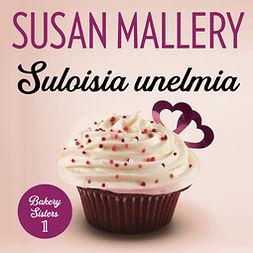 Mallery, Susan - Suloisia unelmia, äänikirja