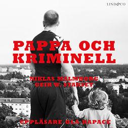 Malmborg, Niklas - Pappa och kriminell, äänikirja