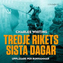 Whiting, Charles - Tredje rikets sista dagar, audiobook