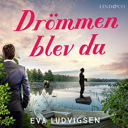 Ludvigsen, Eva - Drömmen blev du, audiobook