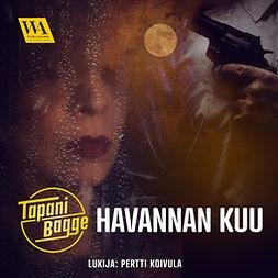 Bagge, Tapani - Havannan kuu, äänikirja