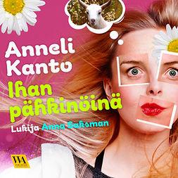 Kanto, Anneli - Ihan pähkinöinä, audiobook