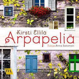 Ellilä, Kirsti - Arpapeliä, audiobook