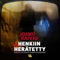 Raivio, Jouko - Henkiin herätetty, audiobook