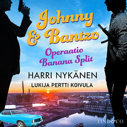 Nykänen, Harri - Johnny & Bantzo - Operaatio Banana Split, audiobook