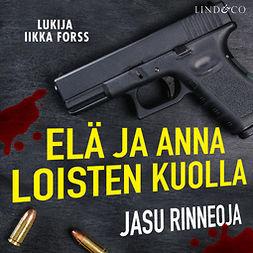 Rinneoja, Jasu - Elä ja anna loisten kuolla, audiobook