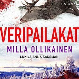 Ollikainen, Milla - Veripailakat, audiobook