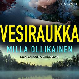 Ollikainen, Milla - Vesiraukka, audiobook