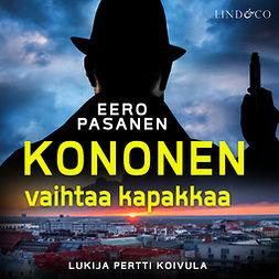 Pasanen, Eero - Kononen vaihtaa kapakkaa, audiobook