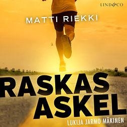 Riekki, Matti - Raskas askel, äänikirja