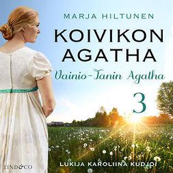 Hiltunen, Marja - Vainio-Tanin Agatha, audiobook