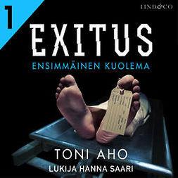 Aho, Toni - Exitus: Ensimmäinen kuolema, audiobook