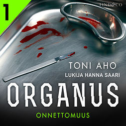 Aho, Toni - Organus - Onnettomuus, äänikirja