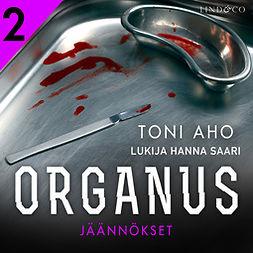 Aho, Toni - Organus - Jäännökset, audiobook