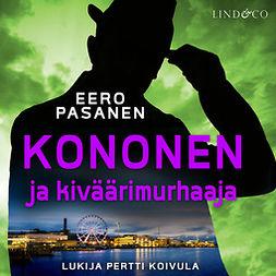 Pasanen, Eero - Kononen ja kiväärimurhaaja, audiobook