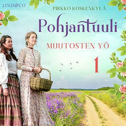 Koskenkylä, Pirkko - Pohjantuuli: Muutosten yö, audiobook