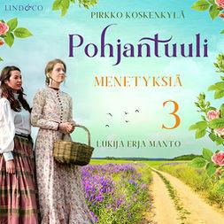 Koskenkylä, Pirkko - Pohjantuuli - Menetyksiä, audiobook