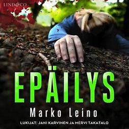 Leino, Marko - Epäilys - Osa 2, äänikirja