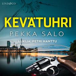 Salo, Pekka - Kevätuhri, äänikirja