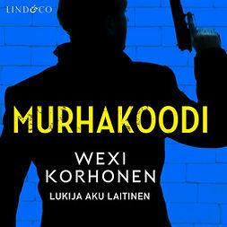 Korhonen, Wexi - Murhakoodi, äänikirja