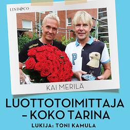 Merilä, Kai - Luottotoimittaja - Koko tarina, audiobook