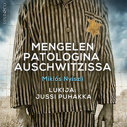 Nyiszli, Miklós - Mengelen patologina Auschwitzissa, audiobook