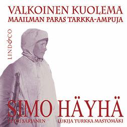 Sarjanen, Petri - Simo Häyhä - Valkoinen kuolema, äänikirja