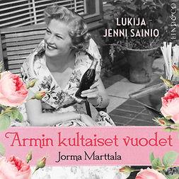 Marttala, Jorma - Armin kultaiset vuodet, äänikirja
