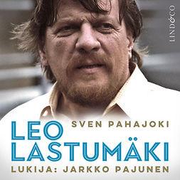Pahajoki, Sven - Leo Lastumäki, äänikirja