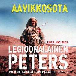 Pietiläinen, Kyösti - Legioonalainen Peters - Aavikkosota, äänikirja