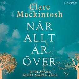 Mackintosh, Clare - När allt är över, audiobook