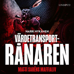Nykänen, Harri - Värdetransportrånaren, audiobook