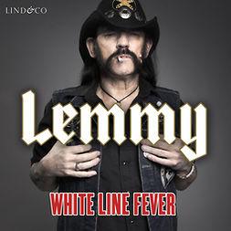 Kilmister, Lemmy - White Line Fever: En biografi, audiobook