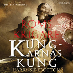 Sidebottom, Harry - Roms krigare: Kungarnas kung, audiobook