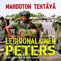 Pietiläinen, Kyösti - Legioonalainen Peters - Mahdoton tehtävä, äänikirja