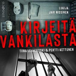 Lehmikoski, Tiina - Kirjeitä vankilasta, audiobook