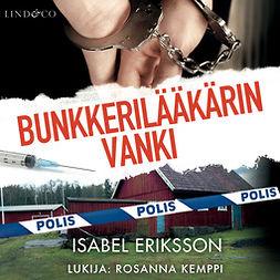 Eriksson, Isabel - Bunkkerilääkärin vanki, äänikirja