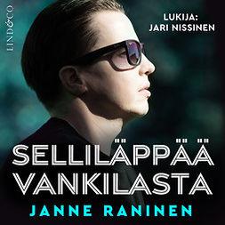 Raninen, Janne - Selliläppää vankilasta, äänikirja