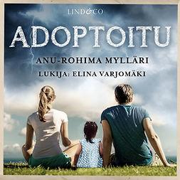 Mylläri, Anu-Rohima - Adoptoitu, äänikirja