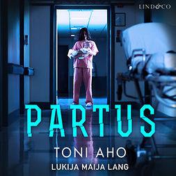 Aho, Toni - Partus, äänikirja