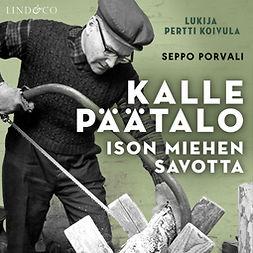 Porvali, Seppo - Kalle Päätalo - Ison miehen savotta, audiobook