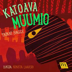 Bagge, Tapani - Katoava muumio, äänikirja
