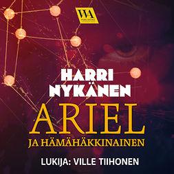 Nykänen, Harri - Ariel ja hämähäkkinainen, audiobook