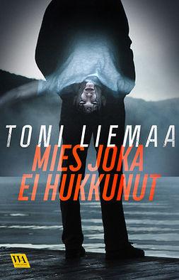 Liemaa, Toni - Mies joka ei hukkunut, e-kirja